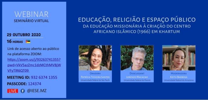 """Seminário Virtual tema """"Educação, Religião e Espaço público: da educação missionária a criação do Centro Africano Islâmico (1966) em Khartum"""", dia 29/10"""