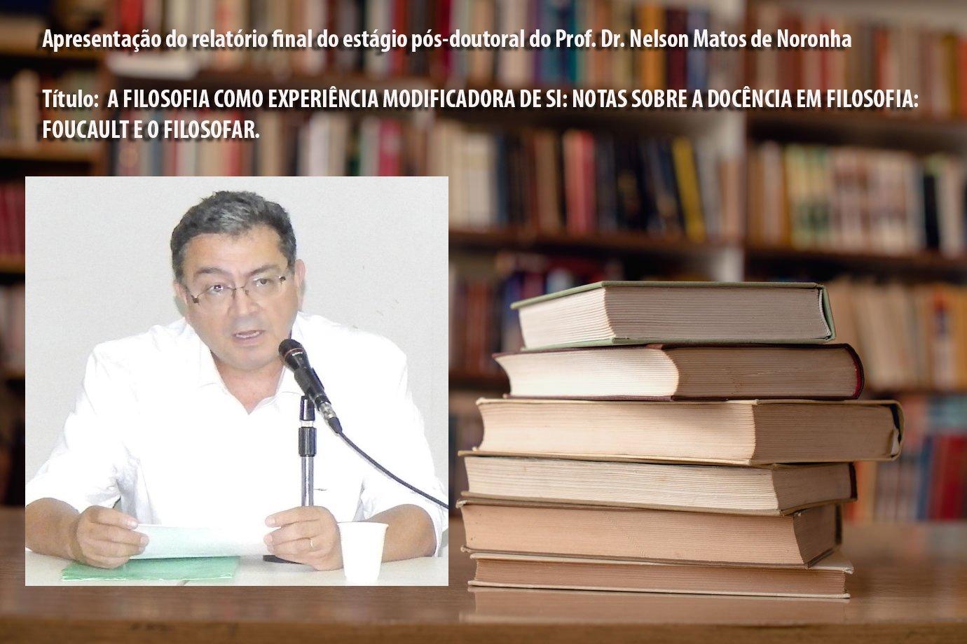 Sessão de Apresentação do Relatório Final Estágio Pós-Doutoral do Prof. Dr. Nelson Matos de Noronha