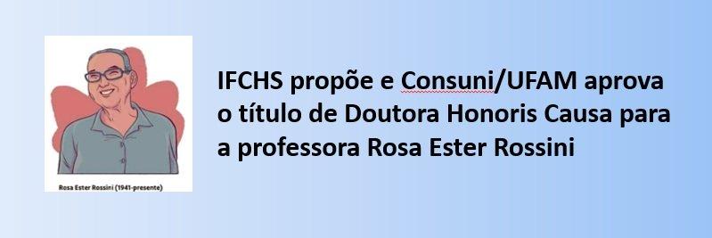 IFCHS propõe e Consuni/UFAM aprova o título de Doutora Honoris Causa para a professora Rosa Ester Rossini